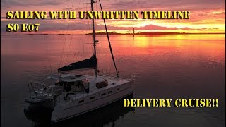 Sailing with Unwritten Timeline S0 E07 YOLO delivery cruise