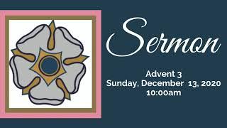 Sermon Advent 3 December 13, 2020