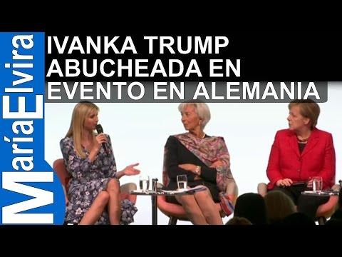 IVANKA TRUMP ABUCHEADA EN EVENTO EN ALEMANIA