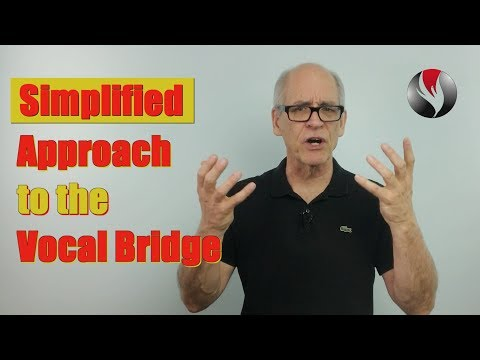 Simplified Approach to the Vocal Bridge