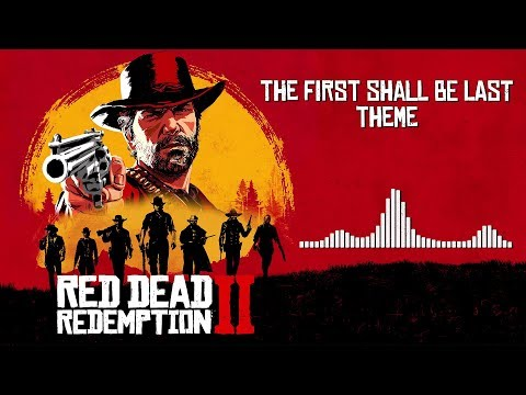 Red Dead Redemption 2  Soundtrack - The First Shall Be Last Theme   With Visualizer