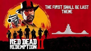Red Dead Redemption 2 Soundtrack The First Shall Be Last Theme HD With Visualizer.mp3