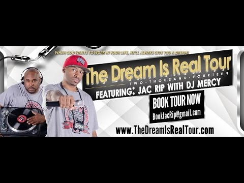 Jac Rip - The Dream Is Real Tour