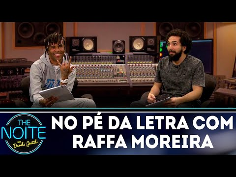 No Pé da Letra: Raffa Moreira - Ep.6 | The Noite (06/08/18)