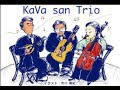 ロシア民謡:二つのギター〜カリンカ〜黒い瞳(編曲 佐伯 亮、 KaVa san Trio ver. 棟 圭介)