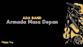 Armada Masa Depan ADA BAND (Karaoke Minus One Tanpa Vokal dengan Lirik)