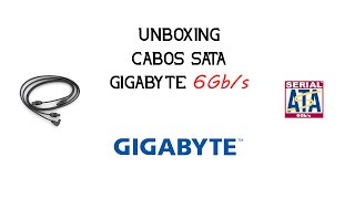 Cabos Sata Gigabyte 6Gb/s - Unboxing