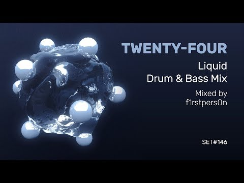 Twenty-four | Liquid Drum and Bass Mix