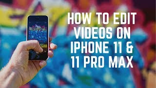 iOS 13 and iPhone 11 - New Video Editing Features