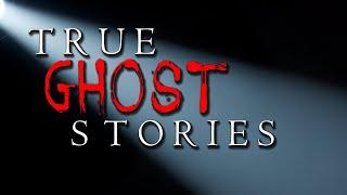 1+ Hours of True Ghost Stories