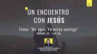 """UN ENCUENTRO CON JESÚS - Tema #7 """"He aquí, Yo estoy contigo"""""""