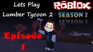 Roblox - Lets Play Lumber Tycoon 2 - Season 2 Ep 1
