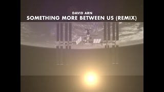 Watch David Arn Something More Between Us video