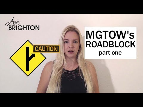 MGTOW's Roadblock Part 1