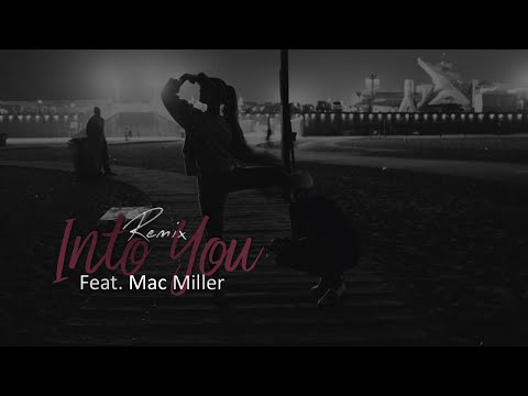 Ariana Grande - Into You REMIX (feat. Mac Miller)