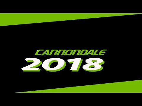 Cannondale 2018 first look