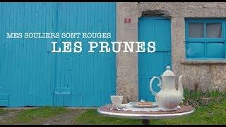 Mes Souliers sont Rouges - Les Prunes (Clip officiel)