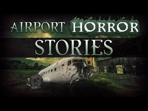 10 True Airport Horror Stories From Reddit