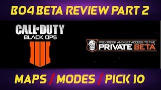 BO4 Beta Review Pt.2: Maps, Game Modes, and Create A Class System