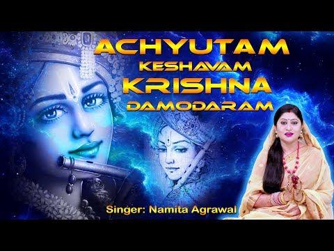 Achyutam Keshavam Krishna Damodaram || Soulful Krishna Bhajan || Namita Agrawal