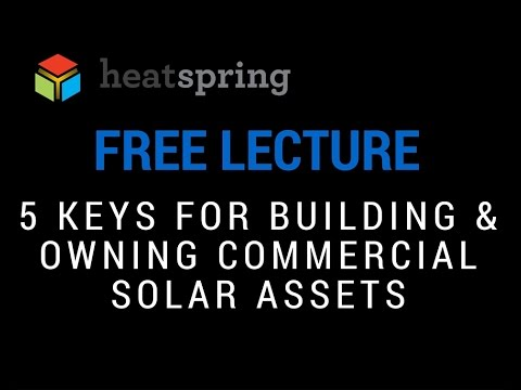 Free Lecture: 5 Keys for Building and Owning Commercial Solar Assets