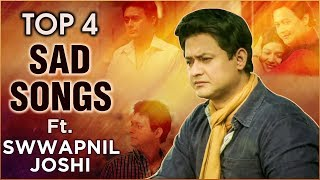 Top 4 Marathi Sad Songs ft. Swwapnil Joshi   Mitwa   Duniyadaari   Tu Hi Re   Amit Raj