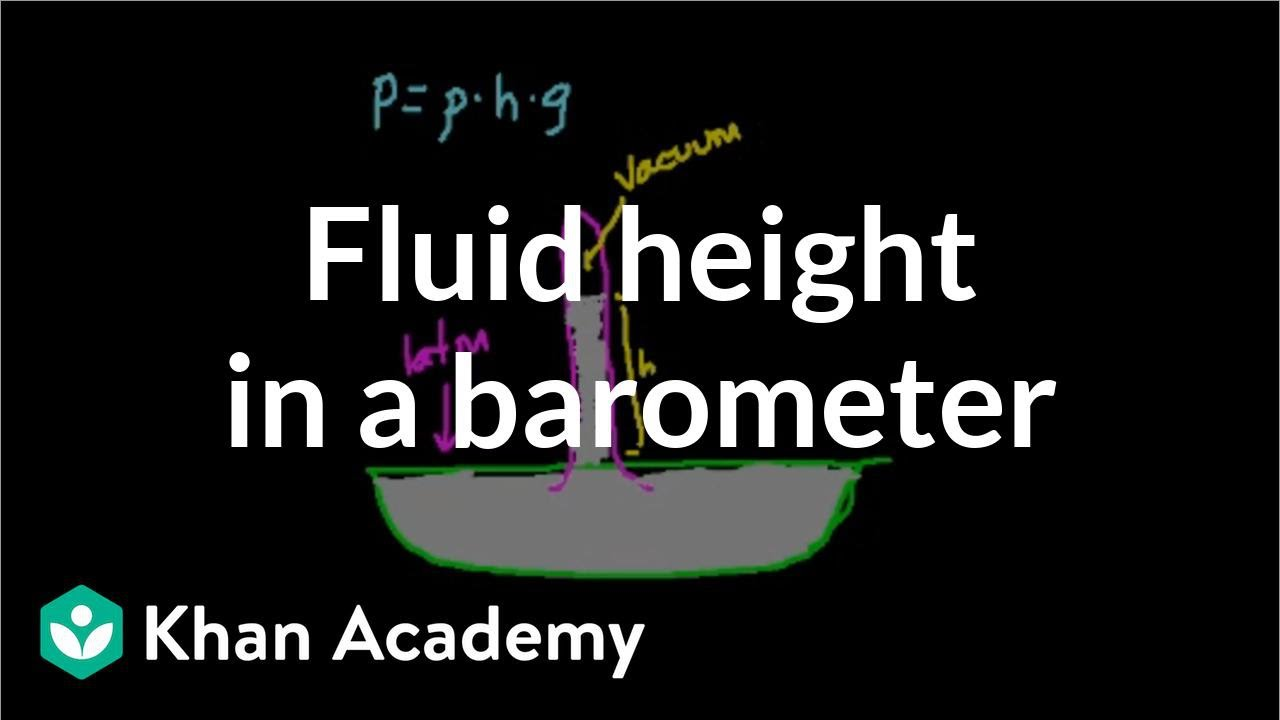 Finding height of fluid in a barometer (video) | Khan Academy