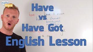 'Have' vs 'Have Got' - English Grammar Lesson (Pre-Intermediate)