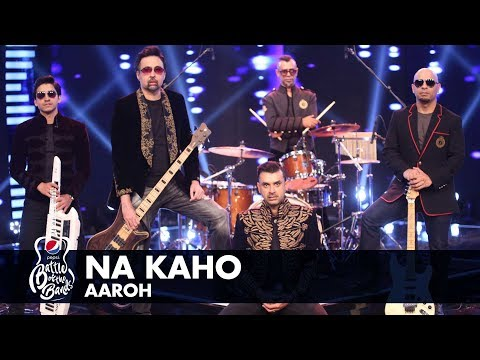 Aaroh | Na Kaho | Episode 8 | #PepsiBattleOfTheBands