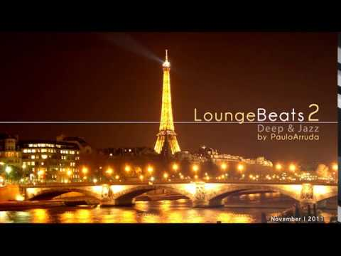 DJ Paulo Arruda - Lounge Beats 2 | Deep & Jazzy House Music