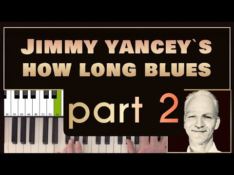 How to play How Long Blues on piano, Part 2,  Jimmy Yancey version