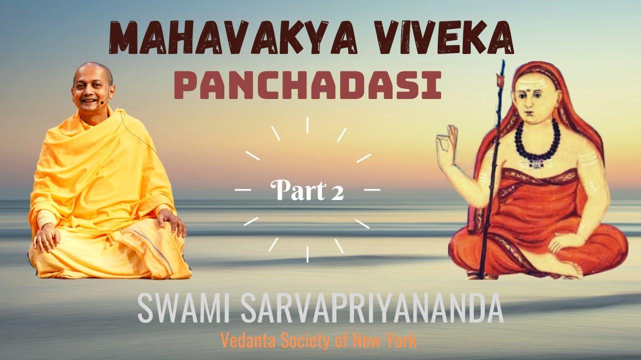 Mahavakya Viveka - Panchadasi (Part 2) | Swami Sarvapriyananda