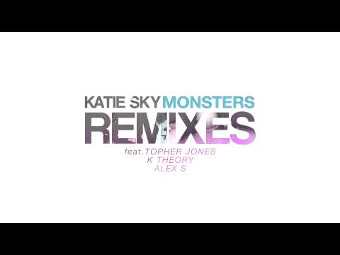 Katie Sky - Monsters (Alex S Remix)
