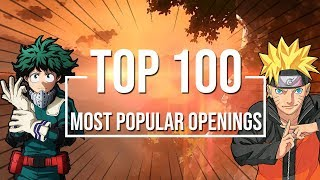 Top 100 Most Popular Anime Openings OF ALL TIME [HD 1080]