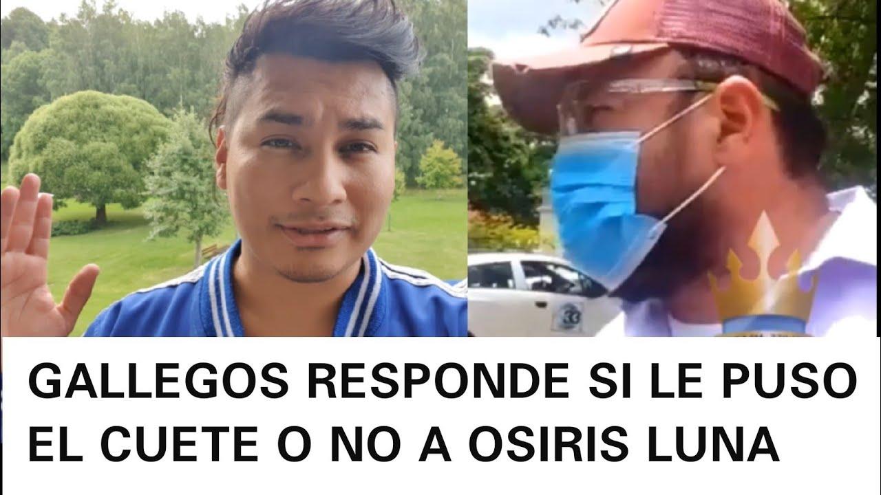 GALLEGOS RESPONDE SI LE PUSO EL CUETE A OSIRIS
