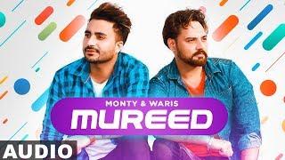 Mureed Full Audio Monty & Waris feat Ginni Kapoor Latest Punjabi Songs 2020 Speed Records