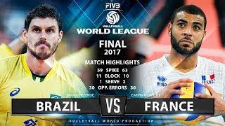 Brazil vs France | Final 2017 FIVB Volleyball World League | Match Highlights