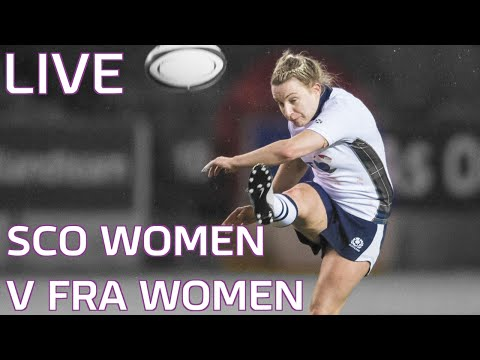 Six Nations: Scotland Women v France Women