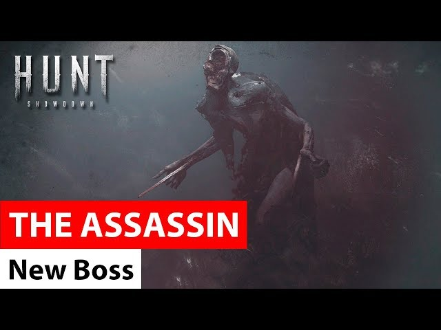 The Assassin - Hunt: Showdown / новый босс Ассасин (Убийца)