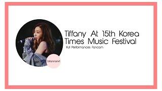 Video Tiffany At 15th Korea Times Music Festival Full Performances Fancam download MP3, 3GP, MP4, WEBM, AVI, FLV Agustus 2017