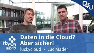 luckycloud: Daten in die Cloud? Aber sicher! - it-sa 2017 | QSO4YOU Tech