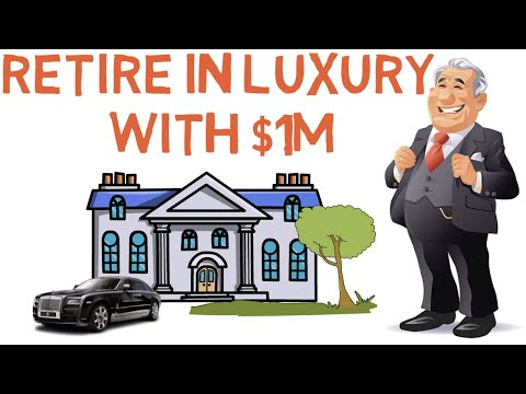 How to Retire Luxuriously with $1,000,000 (This Will Change Your Life)