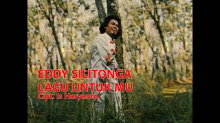Eddy Silitonga - Lagu Untukmu