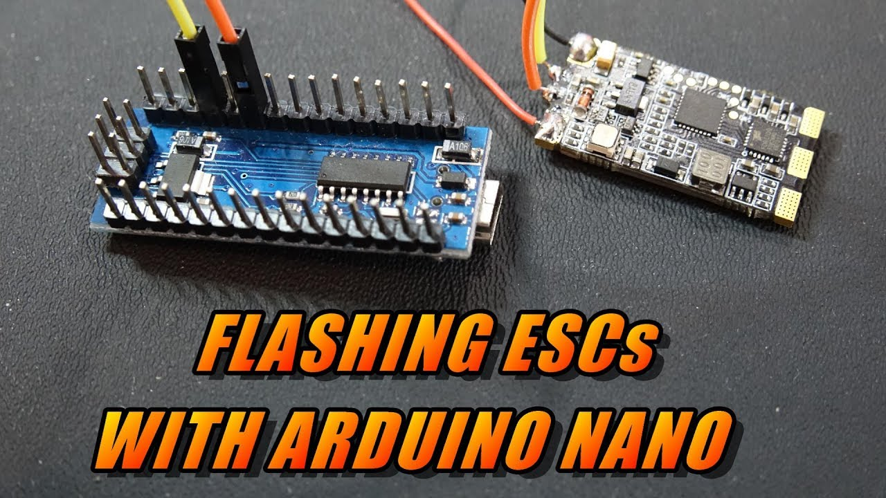 How To Flash ESCs With Arduino Nano  YouTube