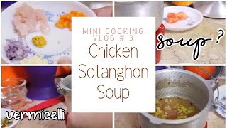 Mini Cooking Vlog # 3 Chicken Sotanghon Soup ll Easy Recipe