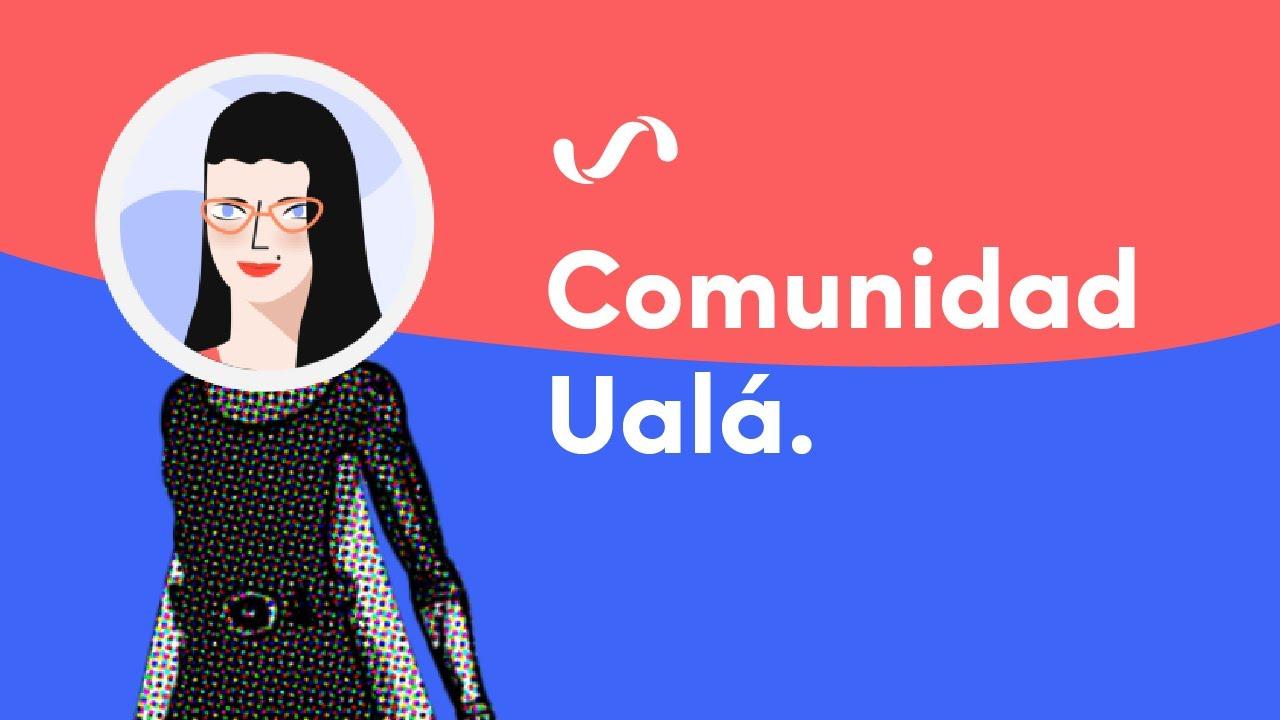 ¡Bievenid@s a Comunidad Ualá!