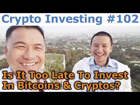 Crypto Investing #102 - Is It Too Late To Invest In Bitcoins & Cryptocurrencies? - By Tai Zen