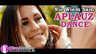 Aplauz Dance -  Nie Wiem Sam (Official Video 2017)