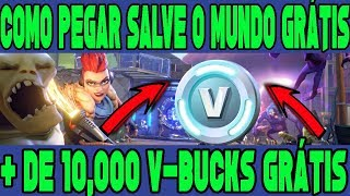 FORTNITE CATCH SAVE THE WORLD FOR FREE + 10000 FREE V BUCKS