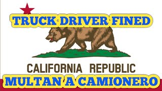 Law in CALIFORNIA For Truck Drivers - Ley en CALIFORNIA Para Conductores de Camiones
